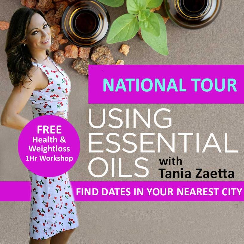 Tania Zaetta - Essential Oils - Beginners Guide NATIONAL Workshop Dates